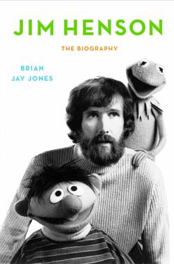 Jim Henson: A Biography by Brian Jay Jones