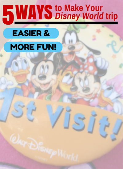 5 ways to make your Disney World trip EASIER and MORE FUN